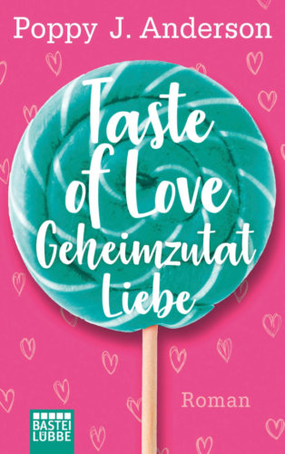 Pinkes Buchcover ezweiten Auflage von Poppy J. Andersons Buch Tastes of Love Geheimzutat Liebe